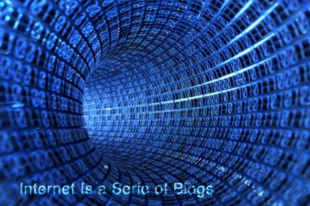 Internet is a series of blogs (XXXIV)