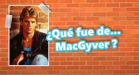 ¿Qué fue de... MacGyver?